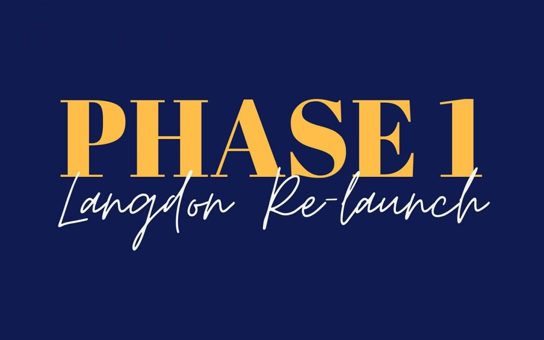 PHASE 1: Langdon Relaunch
